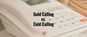 Cold Calling vs Gold Calling
